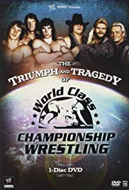 The Triumph and Tragedy of World Class Championship Wrestling (2007) Poster - Movie Forum, Cast, Reviews
