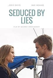 Seduced by Lies(2010) Poster - Movie Forum, Cast, Reviews