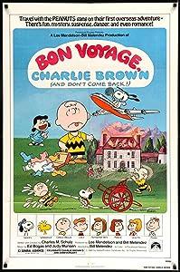 Bon Voyage, Charlie Brown (and Don't Come Back!!) Bill Melendez