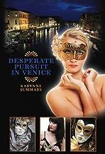Desperate Pursuit in Venice