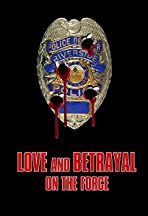 Love and Betrayal on the Force