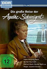 Primary photo for Die große Reise der Agathe Schweigert