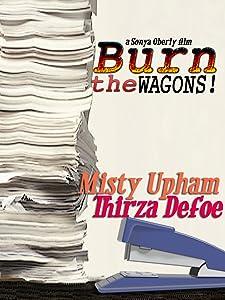 Ver nuevas películas de buena calidad. Burn the Wagons [640x320] [1280x768], Sonya Oberly (2009)