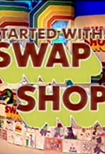 It Started with... Swap Shop