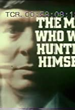 The Man Who Was Hunting Himself