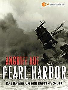Angriff auf Pearl Harbor - Das Rätsel um den ersten Schuss