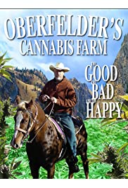 Oberfelder's Cannabis Farm, The Good, the Bad, and the Happy