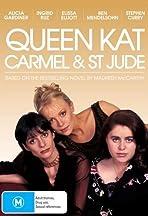 Queen Kat, Carmel & St Jude