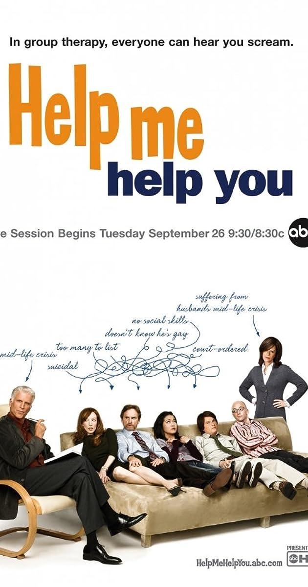 Help Me Help You (TV Series 2006– ) - Full Cast & Crew - IMDb