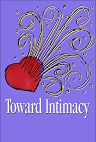Primary photo for Toward Intimacy