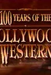 Primary photo for 100 Years of the Hollywood Western