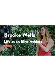 Brooke Wells: Life as an Elite Athlete