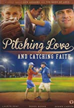 Pitching Love and Catching Faith