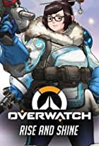 Overwatch: Rise and Shine