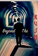 Beyond the Rush