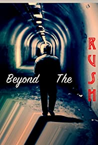 Primary photo for Beyond the Rush