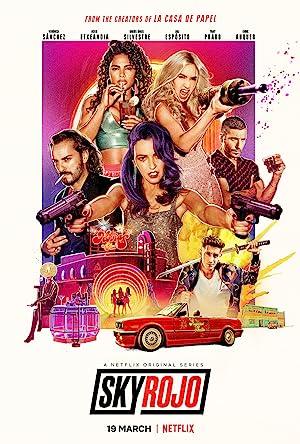 Download [18+] Netflix Sky Rojo (Season 1) Dual Audio {Hindi-English} WeB-HD 720p [280MB] || 1080p [800MB]