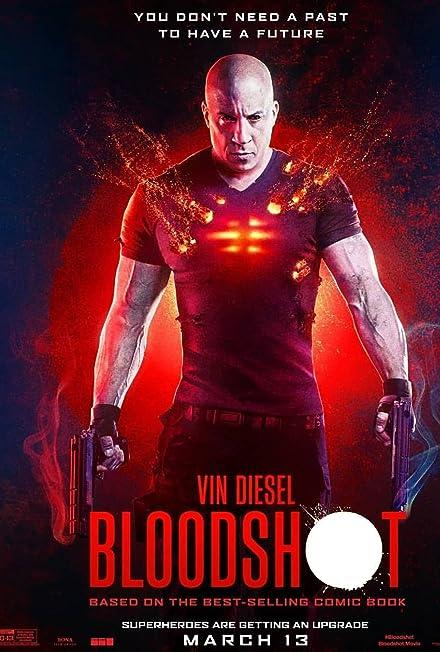 Film: Bloodshot: Durdurulamaz Güç