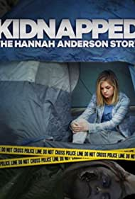 Kidnapped: The Hannah Anderson Story (2015) Poster - Movie Forum, Cast, Reviews