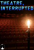 Theater, Interrupted