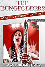 The Bungfodders Make a Horror Movie: A Mockumentary Poster