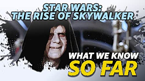 What We Know About 'Star Wars: The Rise of Skywalker' ... So Far