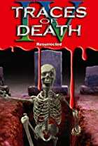 Traces of Death IV: Resurrected