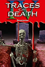 Traces of Death IV: Resurrected(1996) Poster - Movie Forum, Cast, Reviews