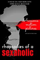Rhapsodies of A Sexaholic