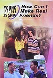 Young People Ask: How Can I Make Real Friends? Poster