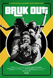 Bruk Out! A Dancehall Queen Documentary (2017) - IMDb