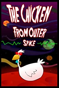 The Chicken from Outer Space by John Dilworth