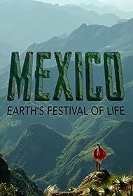 Mexico: Earth's Festival of Life (2017)