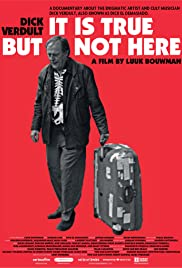 Dick Verdult: It Is True But Not Here Poster