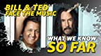Keanu Reeves and Alex Winter are back as your favorite time-traveling slackers from San Dimas. Here's what we know about 'Bill & Ted Face the Music' ... so far.