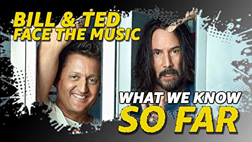 What We Know About 'Bill & Ted Face the Music' ... So Far