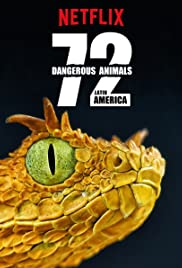 72 Dangerous Animals: Latin America Poster