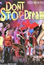 Don't Stop Dreaming (2007) Poster