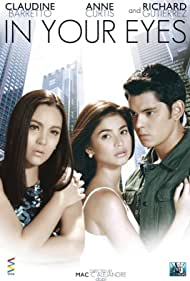 Claudine Barretto, Anne Curtis, and Richard Gutierrez in In Your Eyes (2010)
