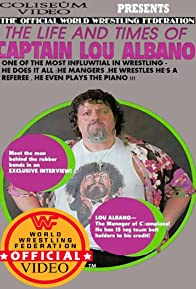 Primary photo for The Life and Times of Captain Lou Albano