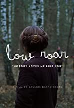 Low Roar: Nobody Loves Me Like You