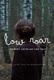 Low Roar: Nobody Loves Me Like You Poster