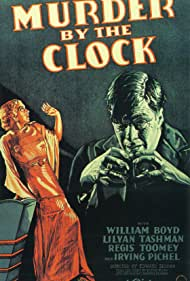 Murder by the Clock (1931) Poster - Movie Forum, Cast, Reviews