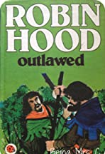 Robin Hood Outlawed