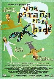 Una piraña en el bidé (1996) film en francais gratuit
