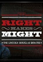 Right Makes Might: The Lincoln-Douglas Debates