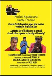 Church Foolishness 2013 (2014) filme kostenlos