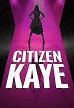 Citizen Kaye