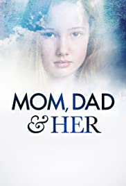 Mom Dad And Her Tv Movie 2008 Imdb