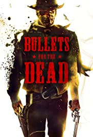 Bullets for the Dead Poster